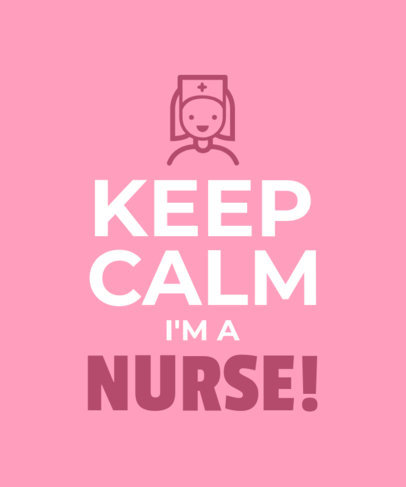 Keep Calm Quote T-Shirt Design Template Featuring a Nurse 26h