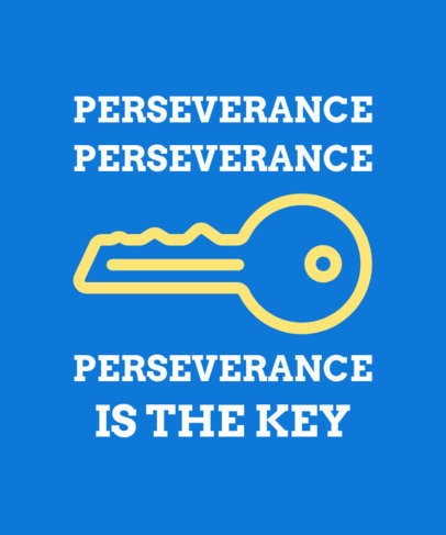 T-Shirt Design Maker with a Perseverance is Key Message 1808a