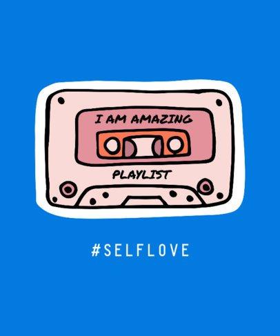 Self-Love T-Shirt Design Maker Featuring a Retro Tape Graphic 831e
