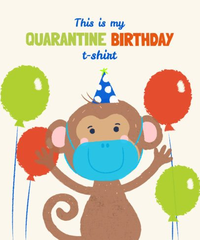 T-Shirt Design Maker For a Quarantine Birthday Party 2528