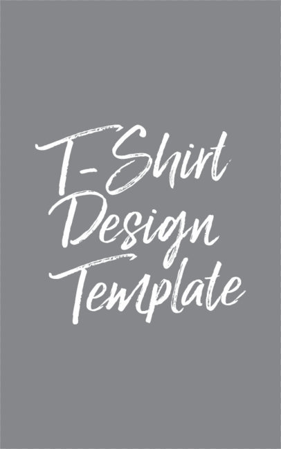 Make Your Own T Shirt Design Template:  Placeitrh:placeit.net,Design